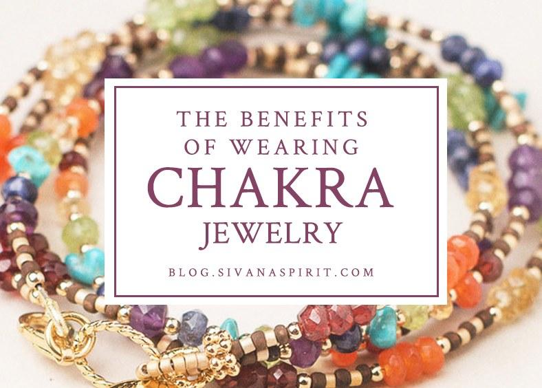 The Benefits Of Wearing Chakra Jewelry
