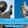 Buddhism And Hinduism: The Similarities And Differences