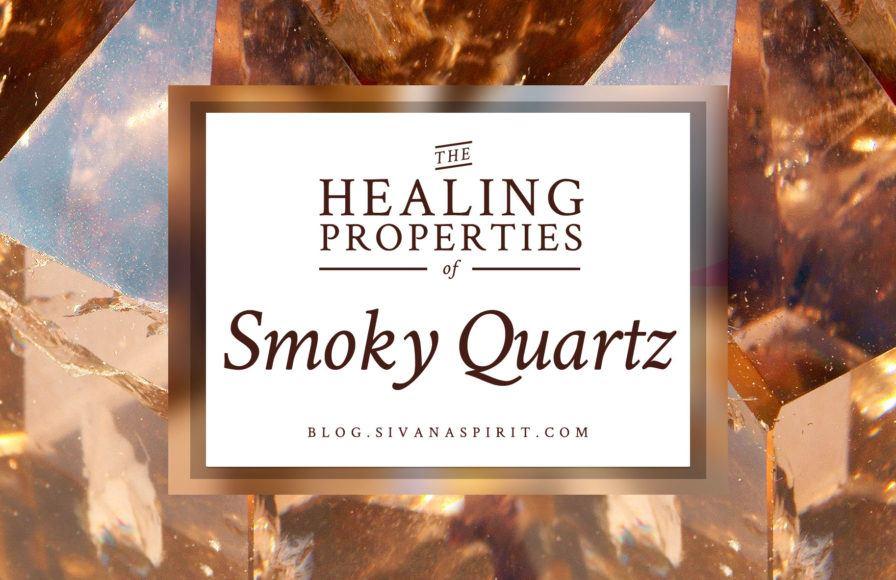 The Healing Properties of Smoky Quartz