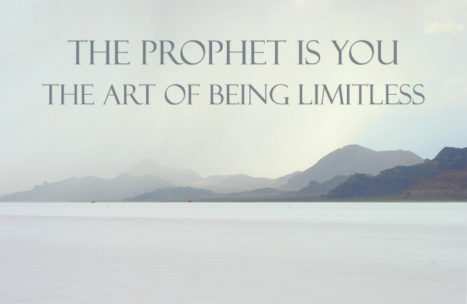 The Prophet Is You – Be Limitless