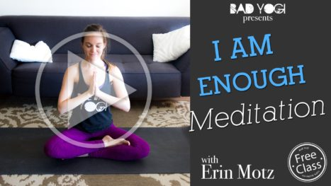 """I Am Enough"" Meditation"