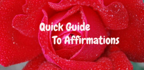 Quick Guide To Affirmations