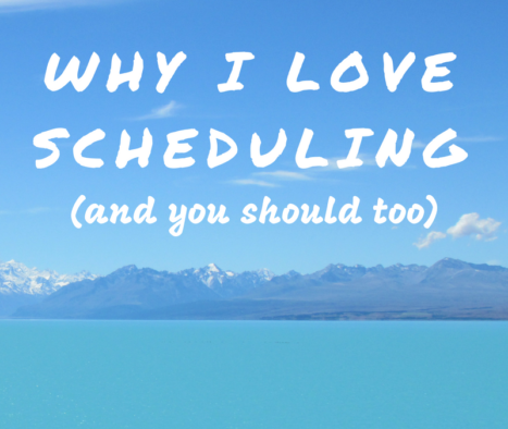 Why I Love Scheduling (And You Should Too)