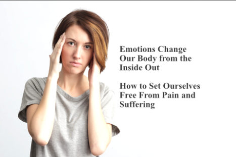 Emotions Change Our Body From The Inside Out