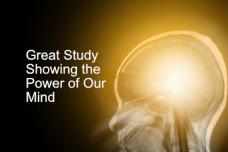 Great Study Showing The Power of Our Mind